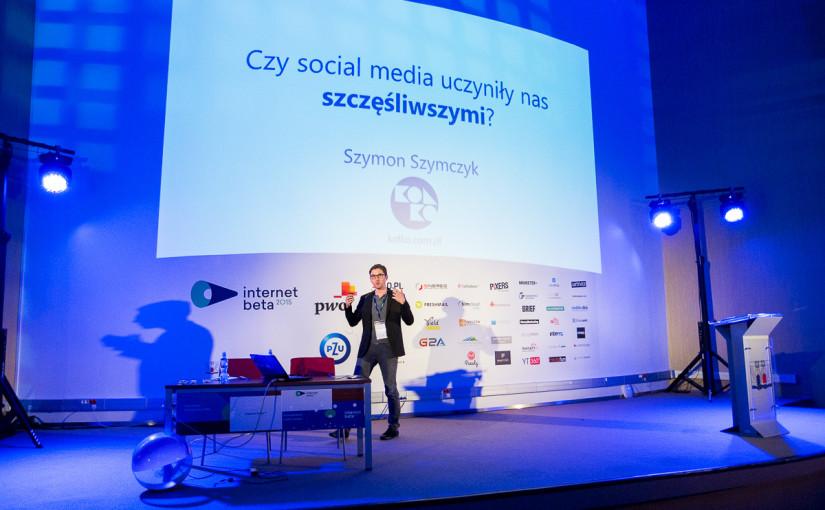 Czy social media uczyniły nas szczęśliwszymi? (prezentacja z InternetBeta 2015)